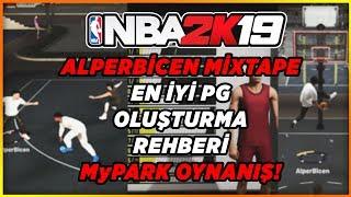 Türkçe NBA 2K19 EN İYİ PG OLUŞTURMA + ALPER BİÇEN MİXTAPE + MyPARK OYNANIŞ !!!