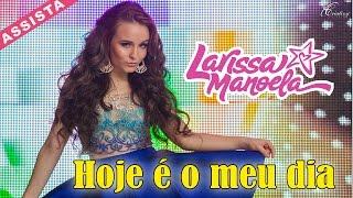 Larissa Manoela - Hoje é meu dia - (CLIPE OFICIAL) thumbnail