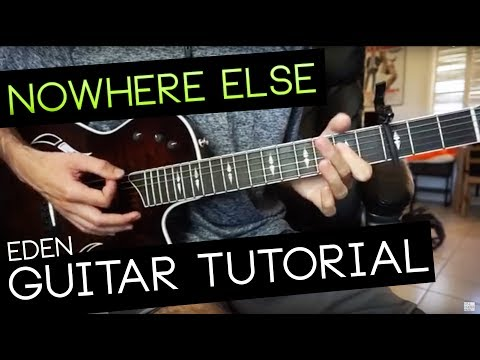"""nowhere else"" Guitar Tutorial - EDEN (WITH CHORDS)"