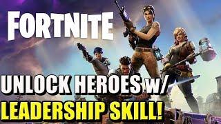 How to unlock Heroes w/ Leadership Skill | Fortnite
