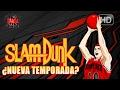 Slam Dunk ¿Nueva Temporada? | Rincón Otaku