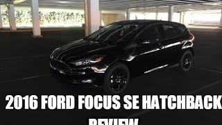 2016 Ford Focus SE Hatchback - My Review