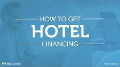How to Get Hotel Financing | Ask a Lender