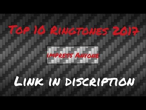 Top 10 Ringtones of December 2017 to impress Any one 😎(Links in Discription)