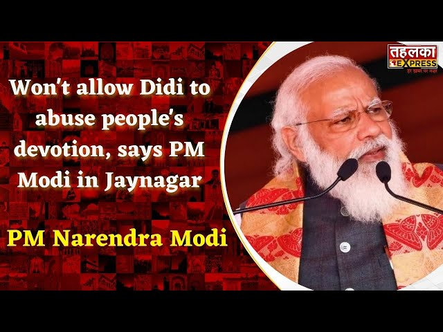 Won't allow Didi to abuse people's devotion, says PM Modi in Jaynagar