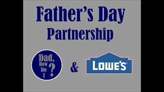 Father's Day Partnership with Lowe's