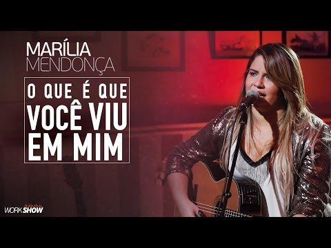 Marília Mendonça - O Que é Que Você Viu Em Mim - Vídeo