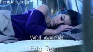 Vache Amaryan   Bala Edo Radio Remix