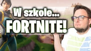 W szkole...FORTNITE