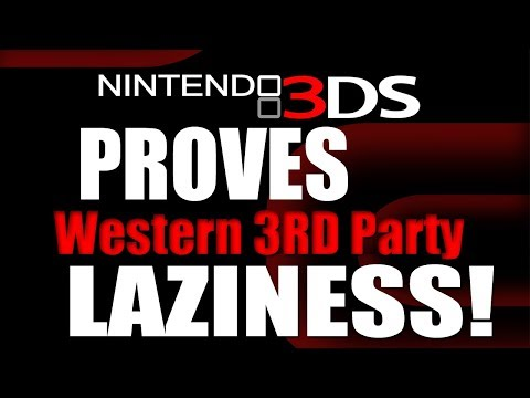 Nintendo 3DS PROVES Western 3RD Party LAZINESS!