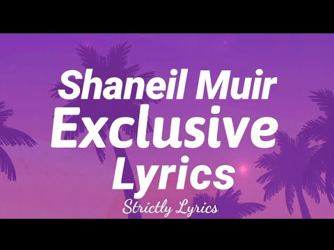 Download Shaneil Muir - Exclusive Lyrics | Strictly Lyrics