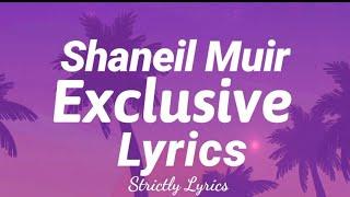 Shaneil Muir - Exclusive Lyrics   Strictly Lyrics