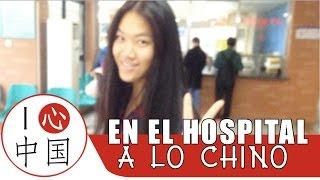 En el Hospital - A lo Chino - Vlog de China