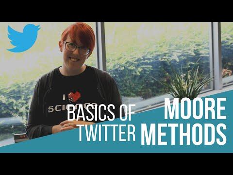 Moore Methods - Basics of Twitter