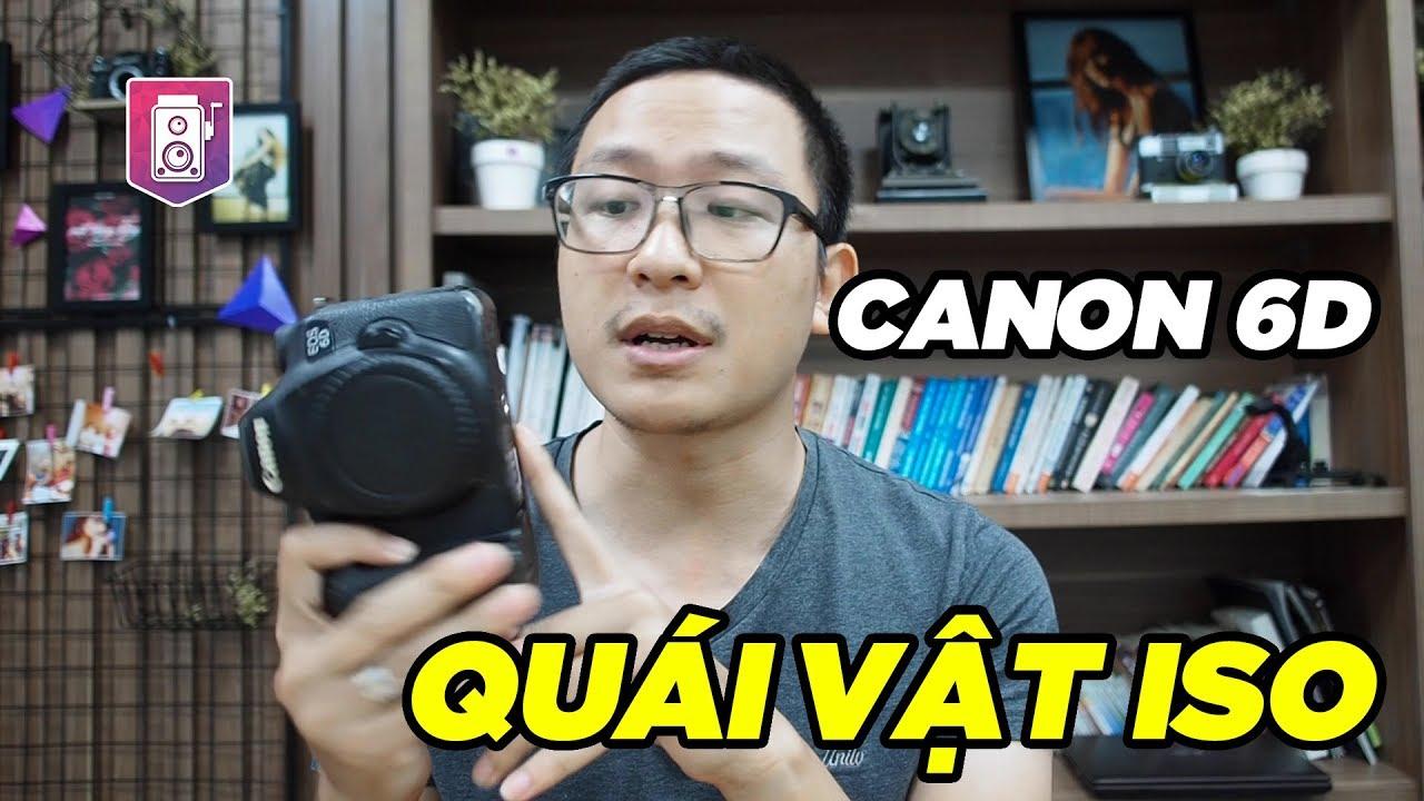 Canon 6d ✅chiếc máy ảnh già mà không yếu – 2019 vẫn đỉnh của đỉnh – Máy ảnh cũ Hà Nội