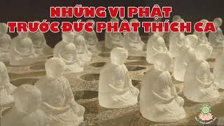 Những Vị Phật Trước Đức Phật Thích Ca - Sư Thầy Thuyết Pháp hay - Kể truyện đêm khuya Phật giáo