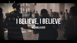 I believe, I believe - Michaela Kuti (Video Teaser)