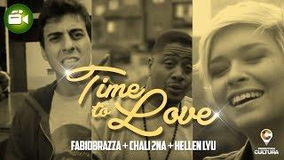 Time to Love (Clipe Oficial) - Fabio Brazza feat. Chali 2na e Hellen Lyu (prod. Rick Dub)