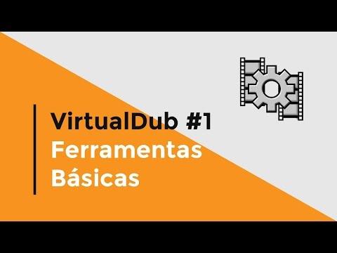 Tutorial VirtualDub #1 - Ferramentas Básicas