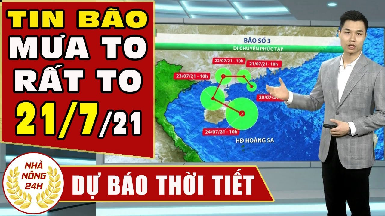 Dự báo thời tiết ngày 21 tháng 7 năm 2021 | Dự báo thời tiết ngày mai và 3 ngày tới mới nhất | Thông tin thời tiết hôm nay và ngày mai
