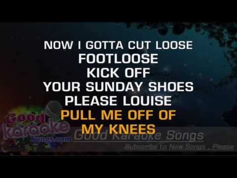 Footloose -  Kenny Loggins (Lyrics Karaoke) [ goodkaraokesongs.com ]