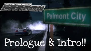 Need For Speed Carbon - Prologue & Intro!!