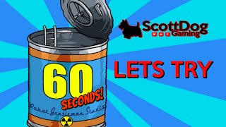 LETS TRY 60 Seconds ScottDogGaming HD