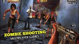 Top 10 Zombie Shooting Multiplayer Games For Android And Ios   2018