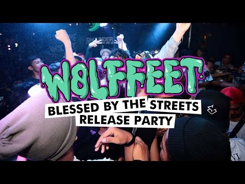 WOLF FEET - BLESSED BY THE STREETS RELEASE PARTY (AFTERMOVIE)