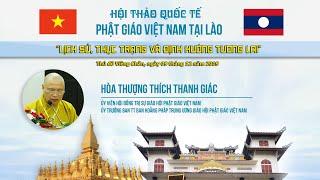 HT. THÍCH THANH GIÁC phát biểu tham luận Hội thảo QT Phật giáo VN tại Lào