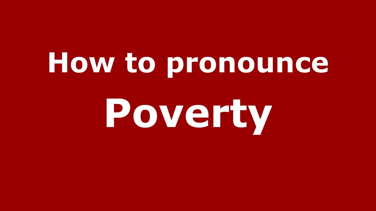How to pronounce Poverty (American English/US) - PronounceNames.com