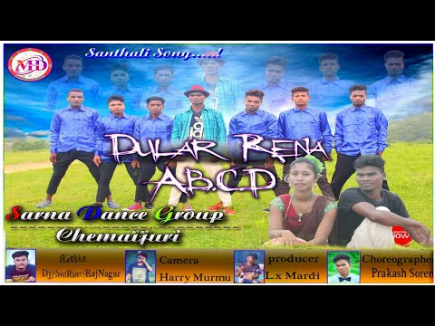 DULAR RENANG ABCD    LATEST SANTHALI FULL VIDEO SONG 2018      Sarna Dance Group
