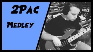 Bass medley / 2Pac