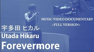Gambar cover Utada Hikaru - Forevermore (Music Video Documentary FULL VERSION)