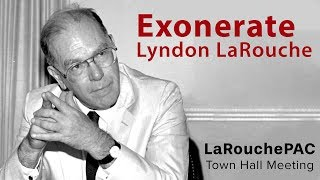 For Win-Win Cooperation, the World Must Exonerate Lyndon LaRouche