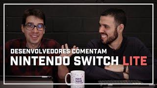 Desenvolvedores de Jogos Comentam - Nintendo Switch Lite