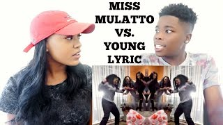 MISS MULATTO and Young Lyric diss track| Video Reaction!!