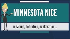 What is MINNESOTA NICE? What does MINNESOTA NICE mean? MINNESOTA NICE meaning & explanation