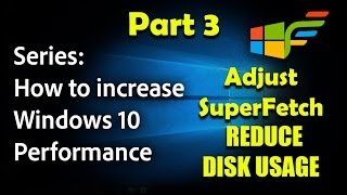 Windows 10 optimization series part 3 - Adjust SuperFetch   Fix High Disk Usage
