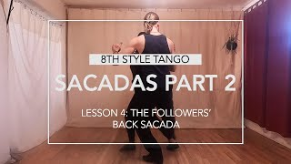 "Sacadas Part 2 Lesson 4: The Followers"" Back Sacada"