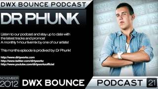Dirty Workz Bounce Podcast 21 by Dr Phunk ( November 2012 ) [HQ]