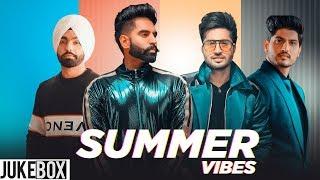 Summer Vibes Parmish Verma Gurnam Bhullar Ammy Virk Jassi Gill Latest Punjabi Song 2019