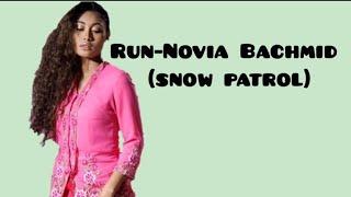 Run - Novia Bachmid (snow patrol) #lirik
