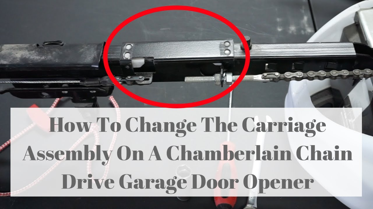 How To Change The Carriage Assembly On A Chamberlain Chain Drive Garage Door Opener Youtube