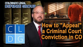 Top 5 grounds to APPEAL a criminal conviction in Colorado