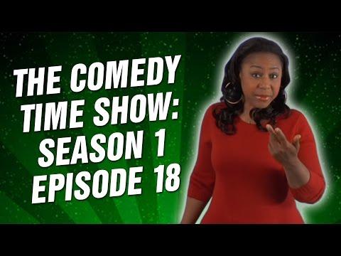 The Comedy Time Show: Season 1 Episode 18