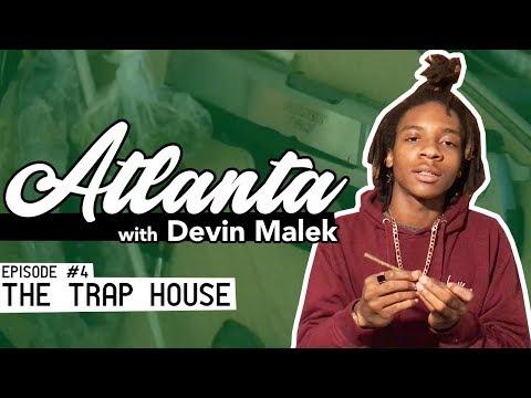 ATLANTA with Devin Malek: The Trap House [Episode 4]