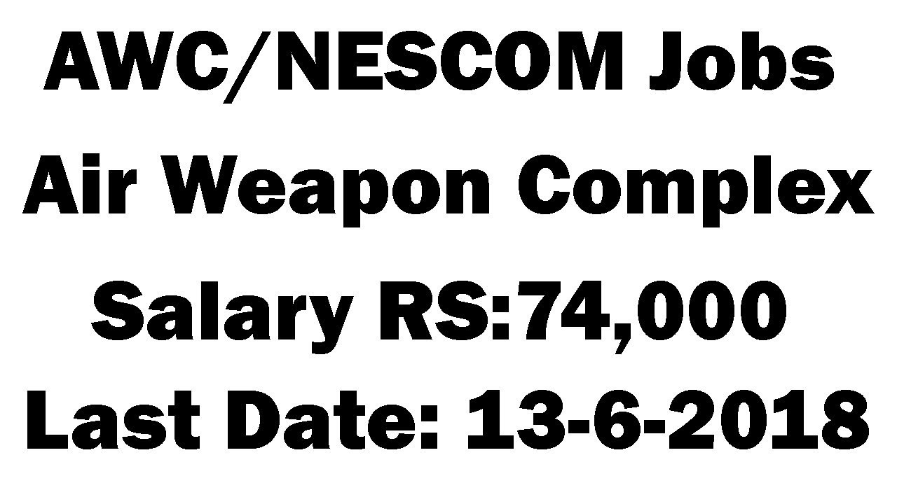 Air Weapon Complex Karachi Jobs 2018 AWC/NESCOM for Assistant Managers &  Others Vacancies