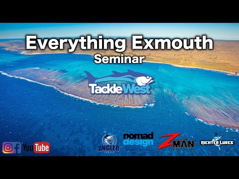 EVERYTHING EXMOUTH SEMINAR - A Guide To Fishing Exmouth