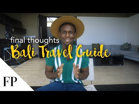 Final Thoughts on BALI and Best TRAVEL TIPS